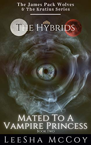 Mated To A Vampire Princess: Book Two: An African American Paranormal Romance (The Hybrids 2) (English Edition)