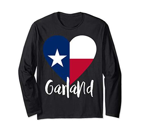 I Love Garland Texas TX Flag Lonestar Heart Long Sleeve T-Shirt