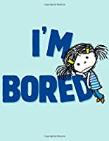 I'm Bored (The I'm Books)