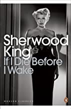 Penguin Classics If I Die Before I Wake by King Sherwood (2010-05-25) Paperback