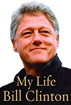 Bill Clinton: My Life (Hardcover); 2004 Edition