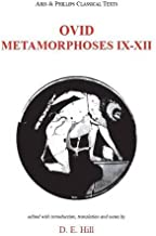 Ovid: Metamorphoses IX-XII (Aris and Phillips Classical Texts) (Bks. 9-11)