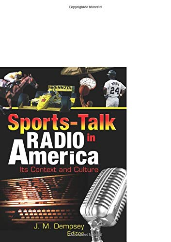 Sports-Talk Radio in America: Its Context and Culture (Contemporary Sports Issues)