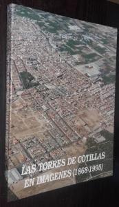 Las Torres de Cotillas en imágenes (1868-1995)