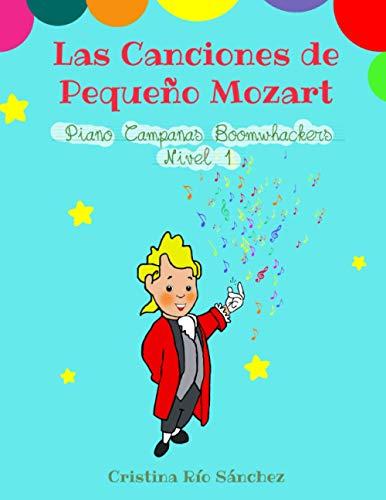 Las canciones de Pequeño Mozart. Piano, Campanas y Boomwhackers. Nivel 1