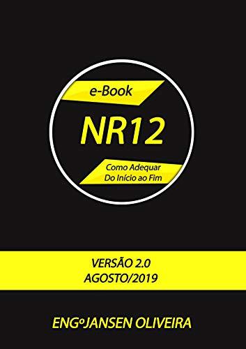 NR12 Como Adequar do Início ao Fim: Aprenda o Processo de Adequar Máquinas e Equipamentos à Norma Regulamentadora de Segurança NR12 (E-book NR12 Livro 1) (Portuguese Edition)