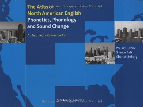 Atlas of North American English. Book and CD-ROM. Phonetics, Phonology and Sound Change (English Edition)
