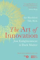 The Art of Innovation: From Enlightenment to Dark Matter, as featured on Radio 4