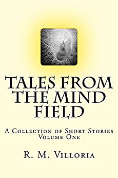 Tales from the Mind Field by [R. Villoria]