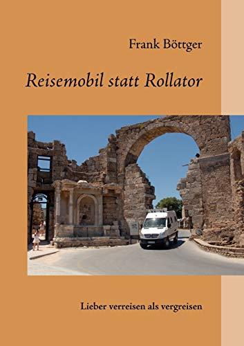 Reisemobil statt Rollator: lieber verreisen als vergreisen