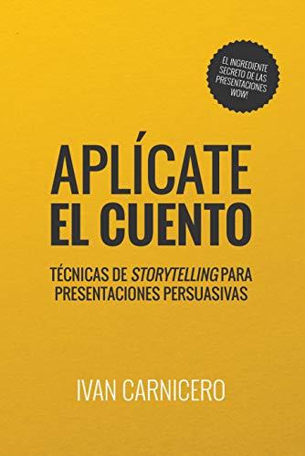 Aplícate el cuento: Técnicas de storytelling para presentaciones persuasivas