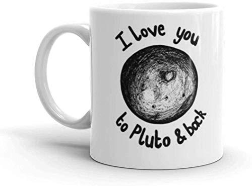 Ti amo a Plutone e ritorno Romantico e dolce amore confessione tazza da caffè 11 once regalo bianco per fidanzato amante marito moglie