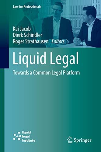 Liquid Legal: Towards a Common Legal Platform (Law for Professionals) (English Edition)