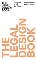 The Legal Design Book: Doing Law in the 21st Century