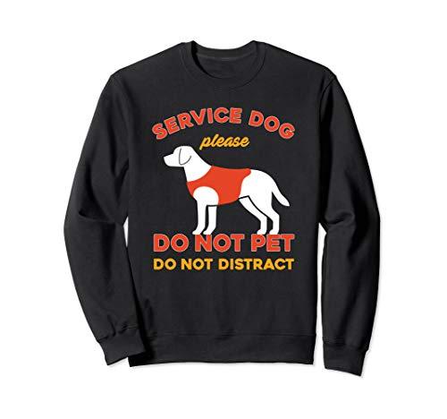 Do Not Pet Working Dog, Service Dog, Emotional Therapy Dog Sweatshirt