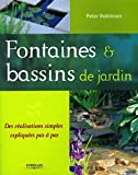 Fontaines et bassins de jardin: Des réalisations simples expliquées pas à pas