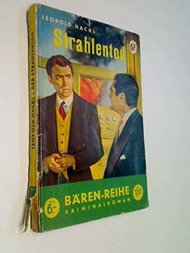 Strahlentod. Kriminalroman / Bären-Reihe Nr. 67. (1953)