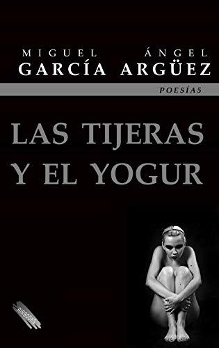 Las tijeras y el yogur (Serie POESÍA)