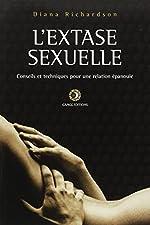 L'extase Sexuelle - Conseils Et Techniques Pour Une Relation Épanouie de Diana Richardson