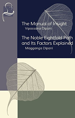The Manual of Insight and The Noble Eightfold Path and Its Factors Explained