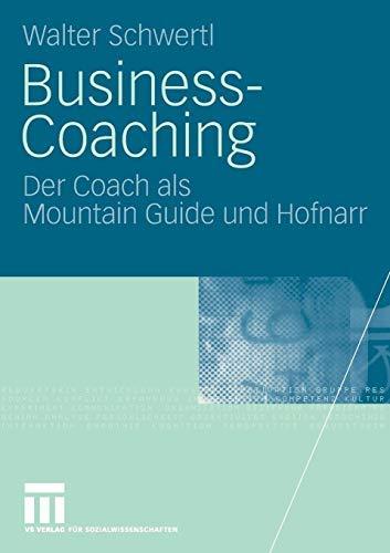 Business-Coaching: Der Coach als Mountain Guide und Hofnarr