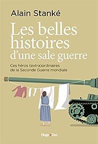 Les belles histoires d'une sale guerre par Alain Stanké
