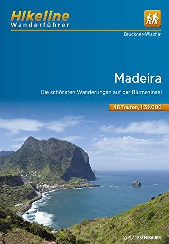 Wanderführer Madeira: Die schönsten Wanderungen auf der Blumeninsel, 48 Touren, 380 km, 1:35.000 (Hikeline /Wanderführer)
