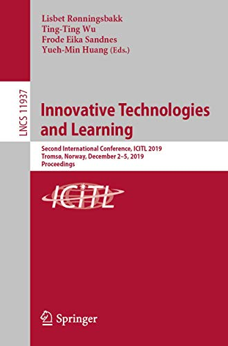 Innovative Technologies and Learning: Second International Conference, Icitl 2019, Tromsø, Norway, December 2-5, 2019, Proceedings: 11937