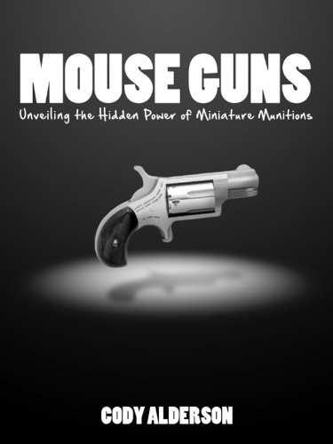 Mouse Guns: Unveiling the Hidden Power Of Miniature Munitions For Concealed Carry (English Edition)