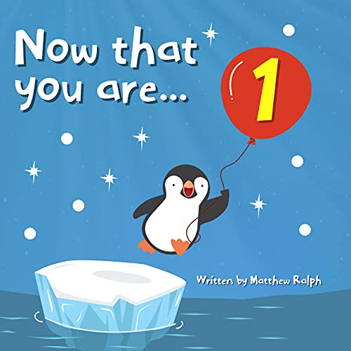 Now That You Are One: A cute children's picture book for 1-year-olds (English Edition)