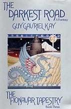The Darkest Road (Fionavar Tapestry, Book 3) by Kay, Guy Gavriel (1986) Hardcover