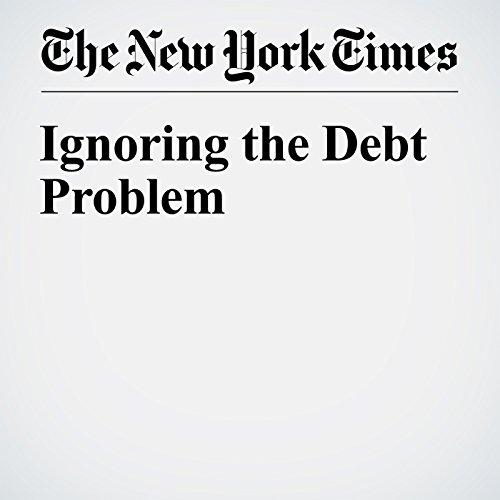 Ignoring the Debt Problem audiobook cover art