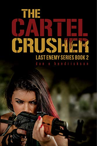 The Cartel Crusher by Dan E. Hendrickson ebook deal