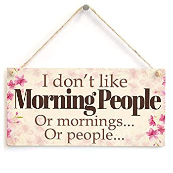 Aianhe Wooden Signs Plaque for Home Decoration Funny Door Signs with Sayings  I Don t Like Morning People or Mornings or People.
