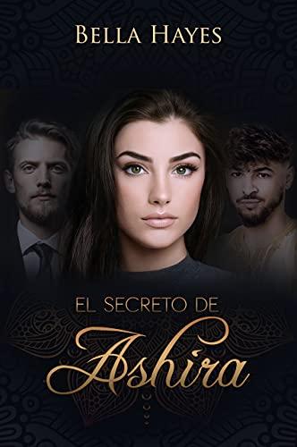 El secreto de Ashira de Bella Hayes