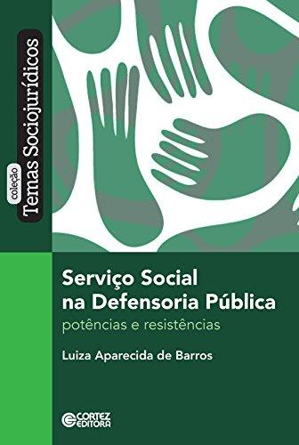 Serviço Social na Defensoria Pública. Potências e Resistências