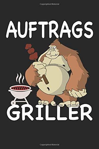 Grill T-Shirt BBQ und Smoker Grillen Gorilla Notebook Journal: Journal 6x9 Inches with 120 | Funny Grill T-Shirt BBQ und Smoker Grillen Gorilla Notebook Journal