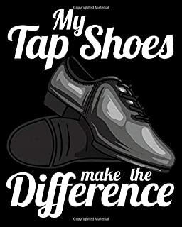 My Tap Shoes Make The Difference: My Tap Shoes Make The Difference Dancer 2021-2022 Weekly Planner & Gratitude Journal (11...