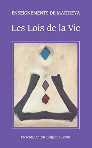 Enseignements de Maitreya : Les Lois de la Vie