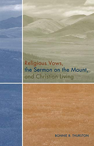 Compare Textbook Prices for Religious Vows, The Sermon On The Mount, And Christian Living  ISBN 9780814629291 by Bonnie B. Thurston