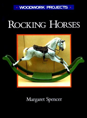 Rocking Horses: History & Woodworking Projects