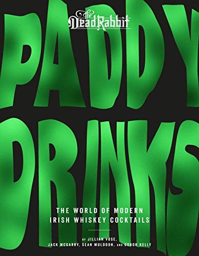 Paddy Drinks: The World of Modern Irish Whiskey Cocktails (English Edition)