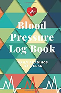 Blood Pressure Log Book - Daily Readings 53 Weeks - Time, Blood Pressure, Heart Rate, Weight/Temperature - Geometric Design