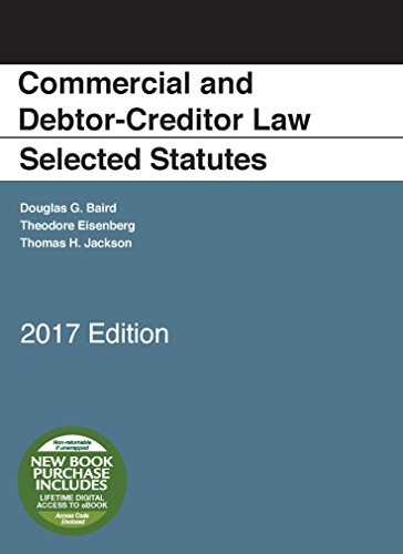 Commercial and Debtor-Creditor Law Selected Statutes: 2017 Edition
