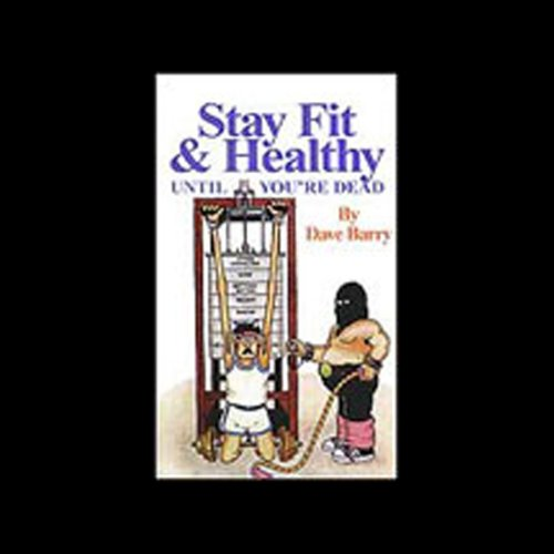 Stay Fit and Healthy Until You're Dead  Audiolibri