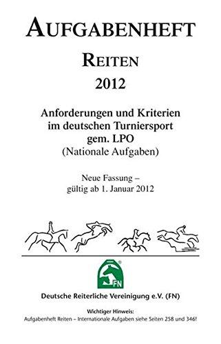 Inhalt Aufgabenheft Reiten : Anforderungen und Kriterien im Deutschen Turniersport gem. LPO (Nationale Aufgaben), Inhalt