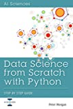 Data Science from Scratch with Python - Step-by-Step Guide