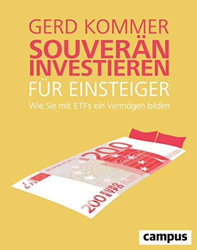Souverän investieren für Einsteiger: Wie Sie mit ETFs ein Vermögen bilden
