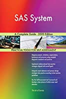SAS System A Complete Guide - 2020 Edition