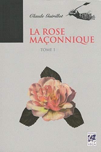 La Rose Maçonnique